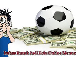 Imbas Buruk Judi Bola Online Menurut Islam